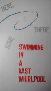 Lawrence Weiner - Here & There some swimming in a vast whirlpool, 2008